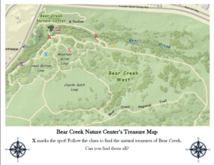"""A map of Bear Creek Regional Park West is shown with colorful """"X""""s. The bottom reads """"Bear Creek Nature Center's Treasure Map. X marks the spot! Follow the clues to find the natural treasures of Bear Creek. Can you find them all?"""""""